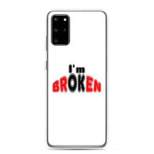 I'm Broken custom Samsung Phone Case