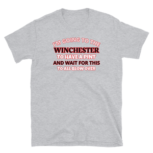 I'm Going to the Winchester to have a pint Unisex T-Shirt