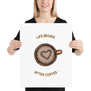 Life begins after coffee art print Poster