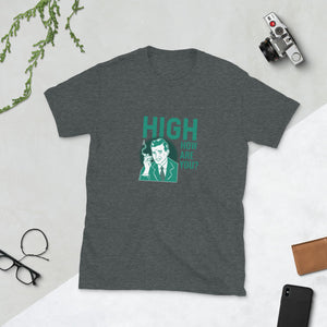 High how are you Short-Sleeve Unisex meme T-Shirt