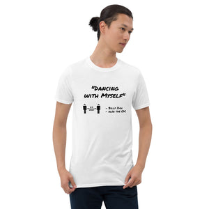 Dancing with myself Short-Sleeve Unisex quote T-Shirt