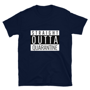 Straight Outta Quarantine Unisex T-Shirt