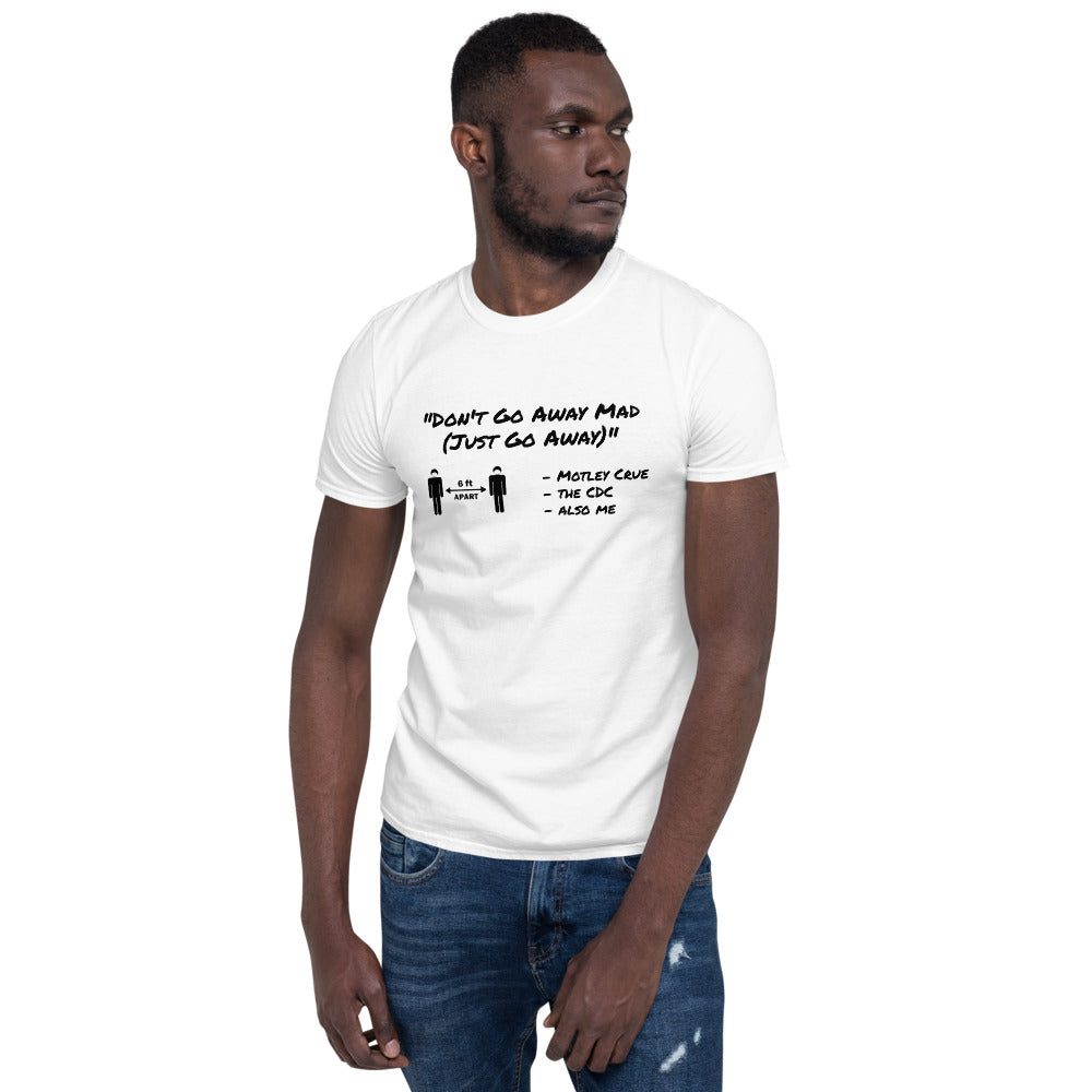 Don't go away mad just go away Short-Sleeve Unisex Motley Crue quote T-Shirt