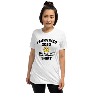I survived 2020 and all I got was this lousy shirt Short-Sleeve sarcastic Unisex T-Shirt