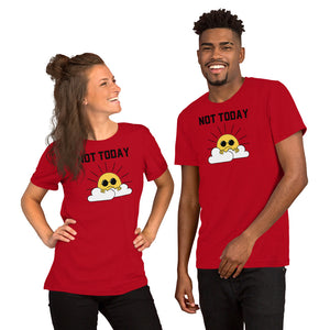 Not today - Nope I'm not going outside today Short-Sleeve Unisex T-Shirt