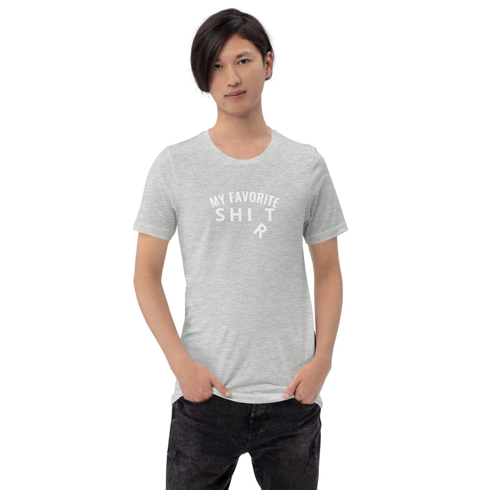 My Favorite Shirt sarcastic Short-Sleeve Unisex T-Shirt
