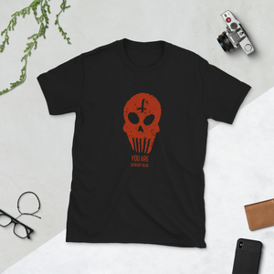 You Are Already Dead Skull Unisex T-Shirt