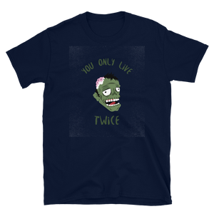 You Only Live Twice Zombie Brains Short-Sleeve Unisex T-Shirt