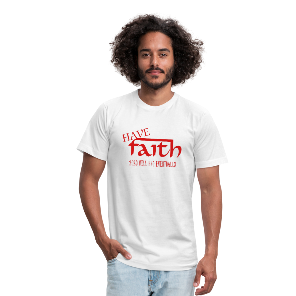 Have Faith 2020 will end Unisex Jersey T-Shirt by Bella + Canvas - white