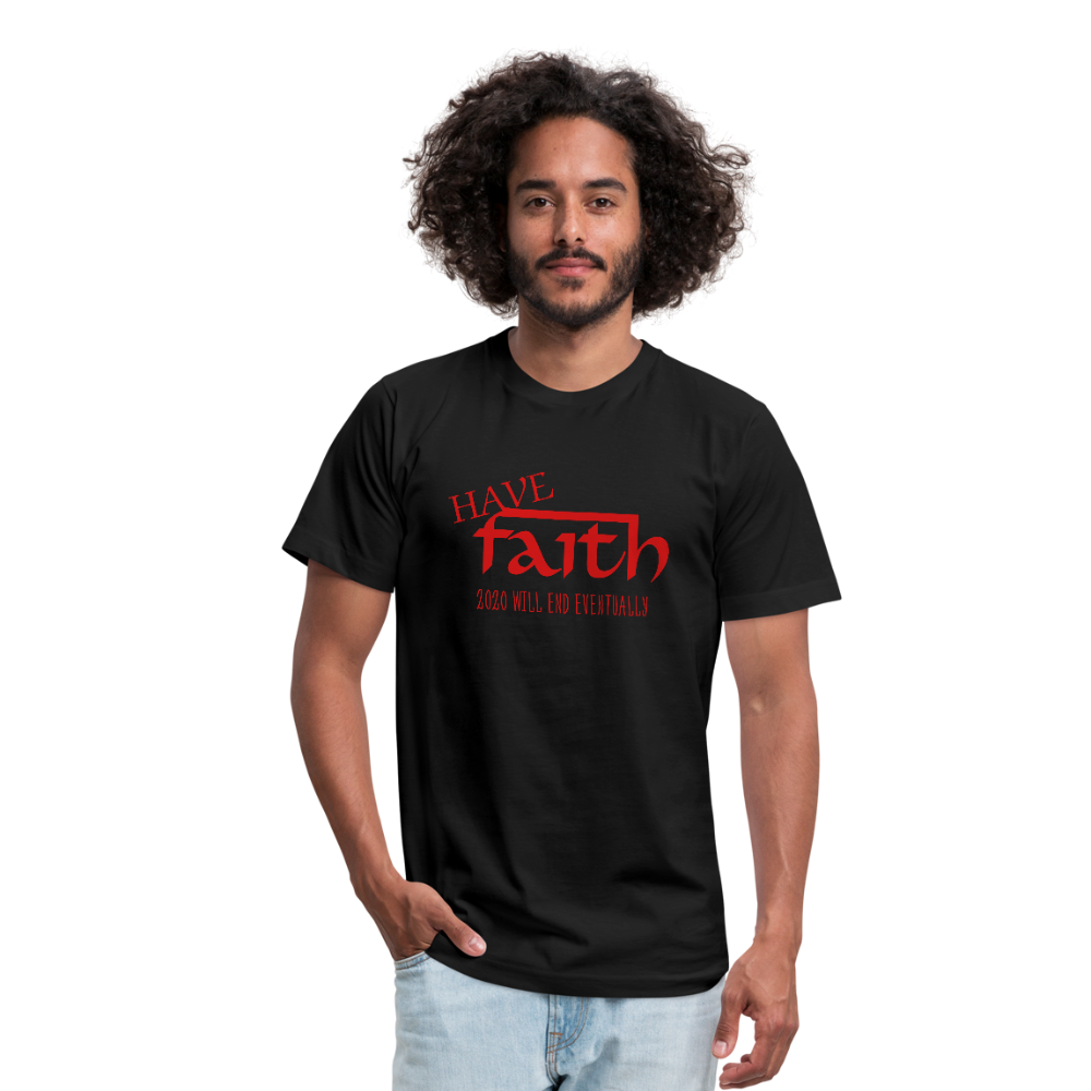 Have Faith 2020 will end Unisex Jersey T-Shirt by Bella + Canvas - black
