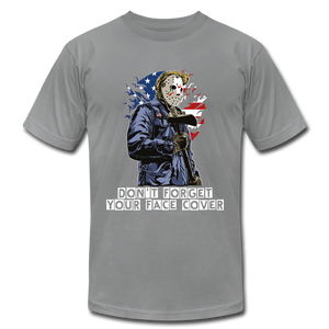 Don't forget your face cover Unisex Jersey T-Shirt - slate