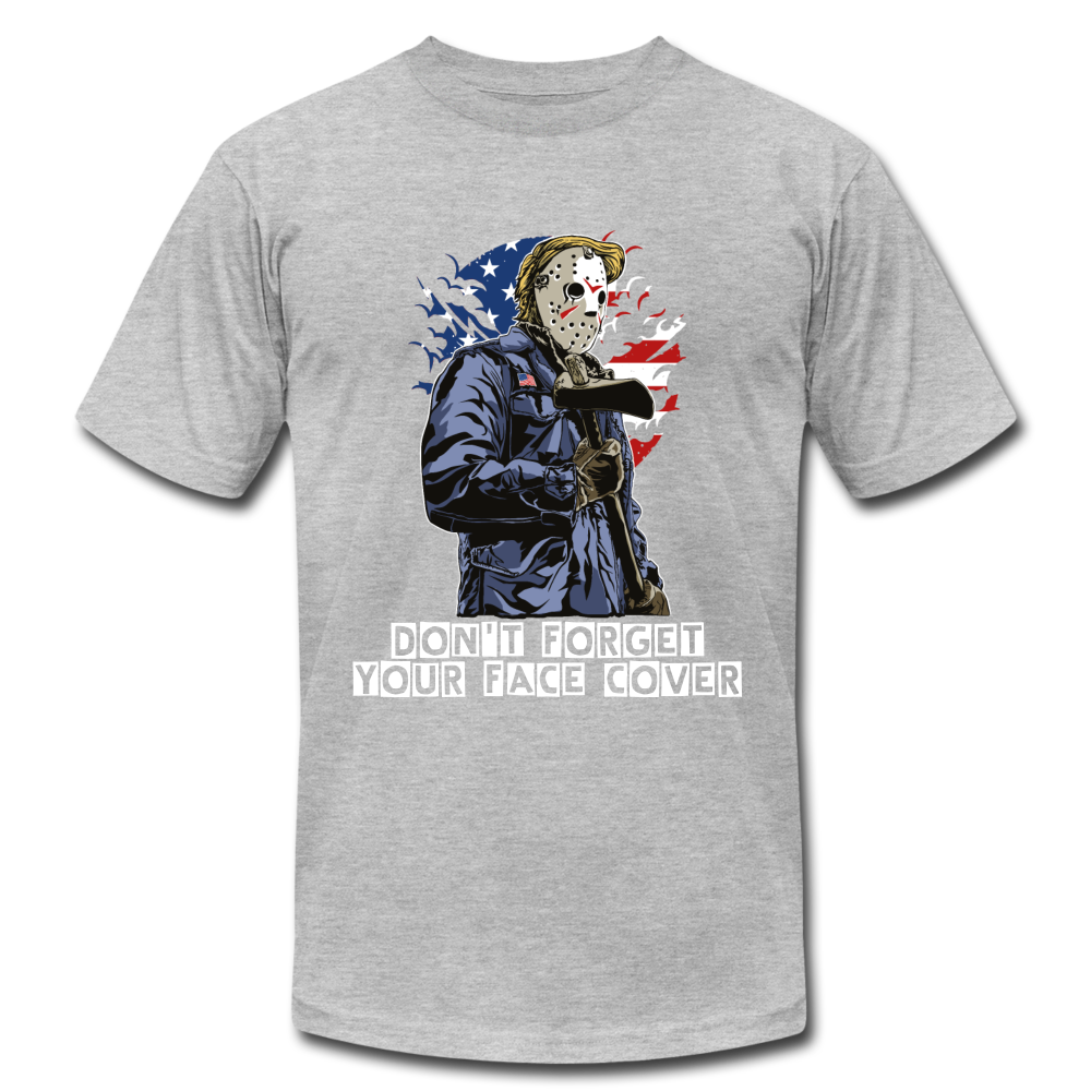Don't forget your face cover Unisex Jersey T-Shirt - heather gray