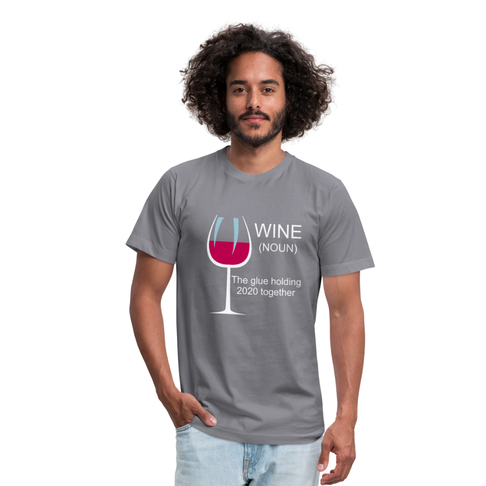Wine the glue holding 2020 together Unisex Jersey T-Shirt by Bella + Canvas - slate