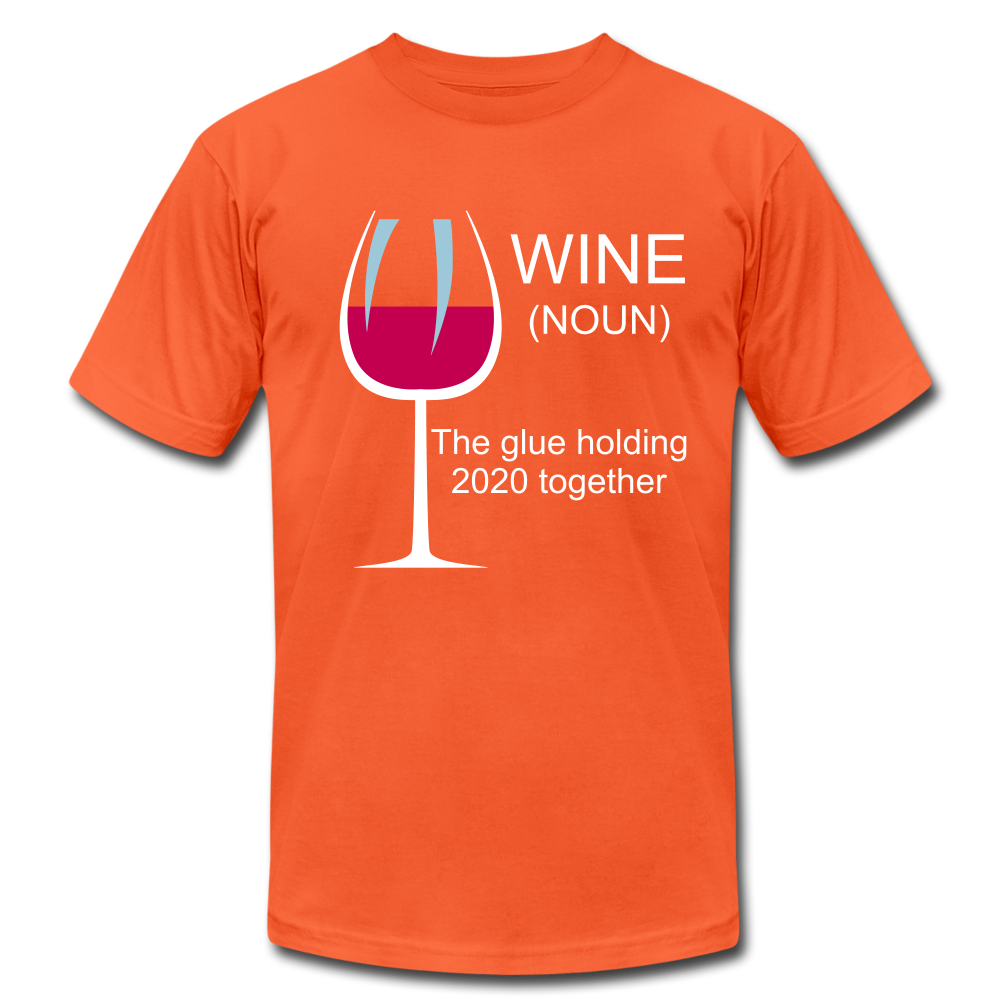 Wine the glue holding 2020 together Unisex Jersey T-Shirt by Bella + Canvas - orange