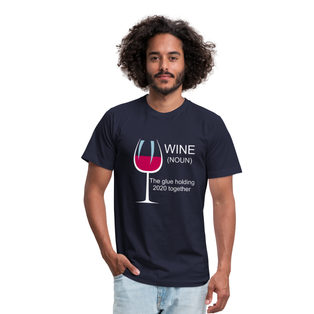Wine the glue holding 2020 together Unisex Jersey T-Shirt by Bella + Canvas - navy