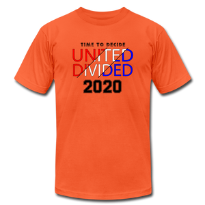United or Divided - Time to Decide 2020 Unisex Jersey T-Shirt Bella + Canvas - orange