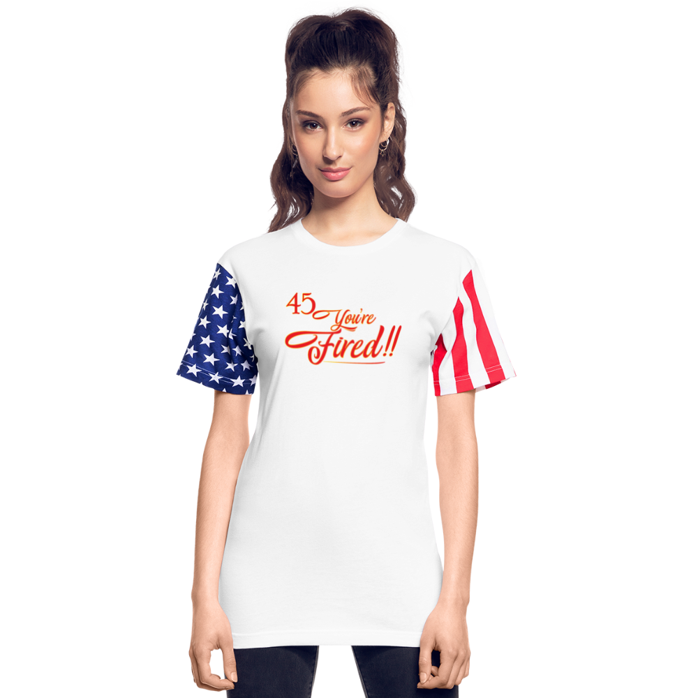 45 You're Fired Patriotic Stars & Stripes T-Shirt - white