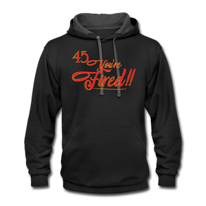 45 You're Fired Unisex Contrast Hoodie - black/asphalt