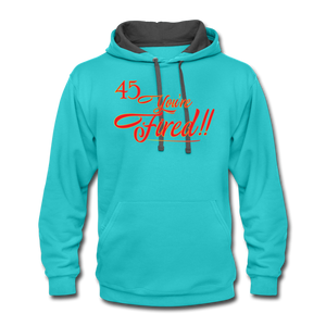 45 You're Fired Unisex Contrast Hoodie - scuba blue/asphalt