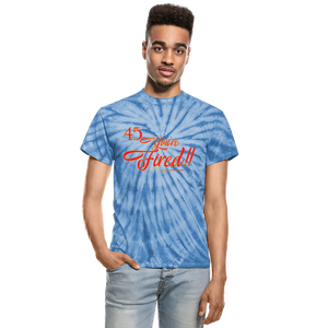 45 You're Fired Unisex Tie Dye T-Shirt - spider baby blue