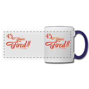 45 You're fired Panoramic Mug - white/cobalt blue