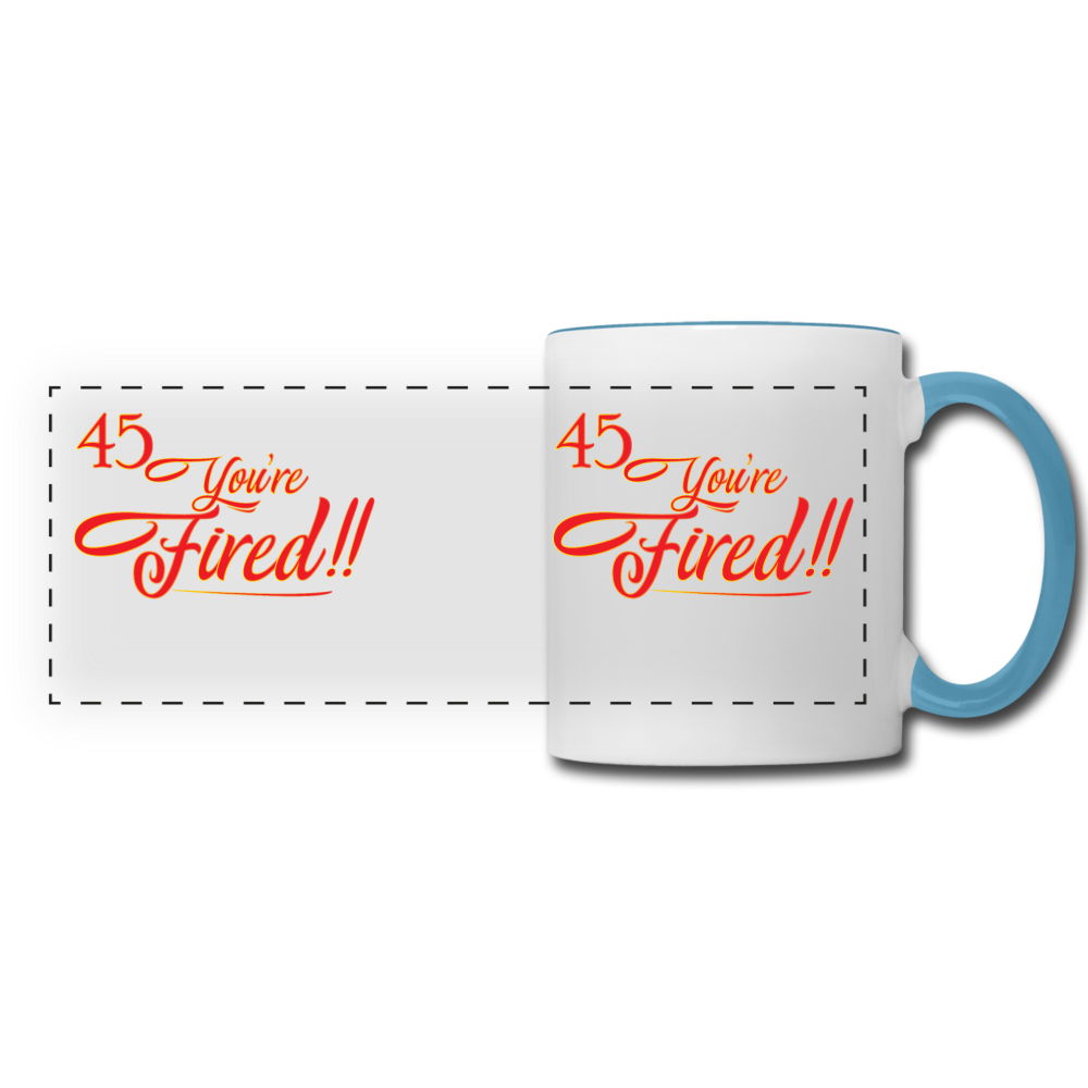 45 You're fired Panoramic Mug - white/light blue