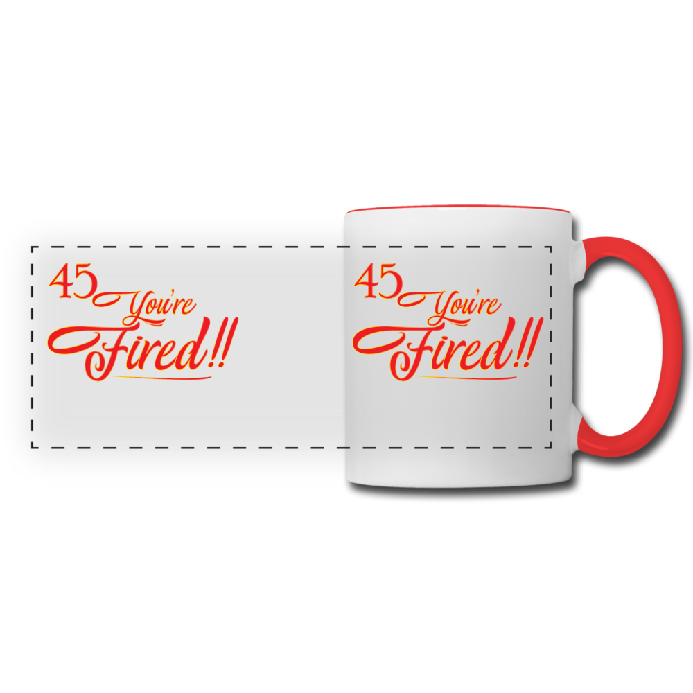 45 You're fired Panoramic Mug - white/red