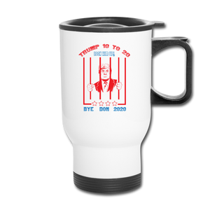 Trump 10 to 20 Lock Him Up Travel Mug - white