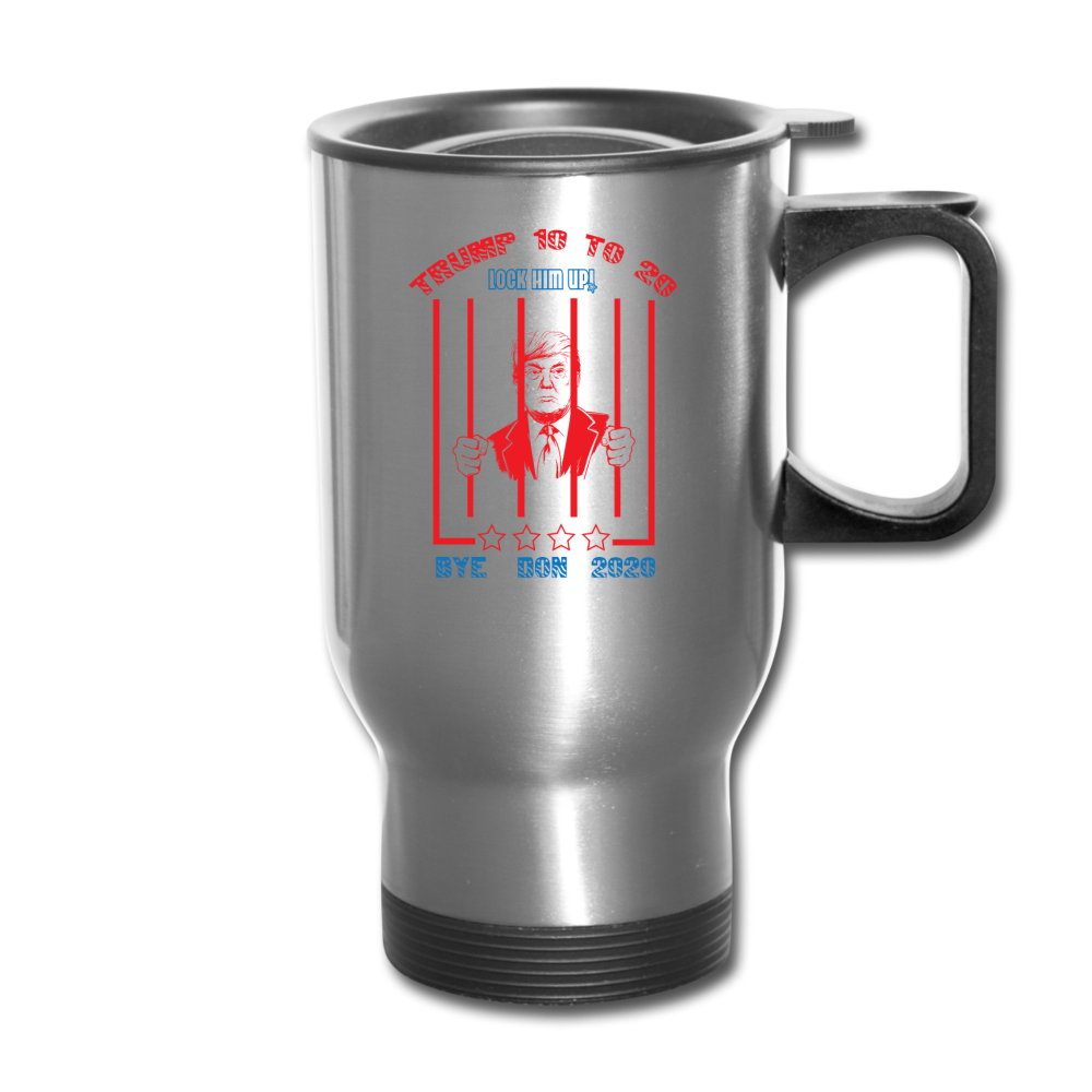 Trump 10 to 20 Lock Him Up Travel Mug - silver