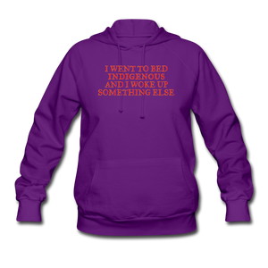I Went to bed Indigenous and woke up something else Women's Hoodie - purple