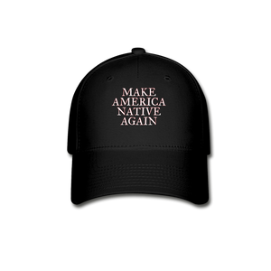 Make America Native Again Cap - black