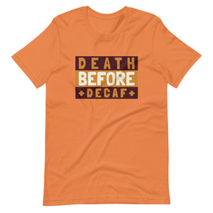Death Before Decaf Short-Sleeve Unisex T-Shirt