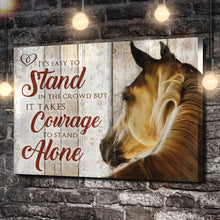Load image into Gallery viewer, Courage To Stand Alone Horse Canvas