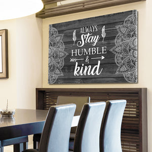 Always Stay Humble & Kind Canvas