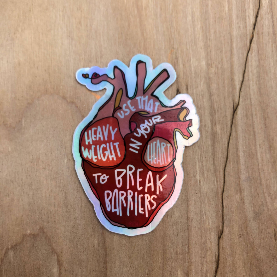 Break barriers with your heavy heart Sticker