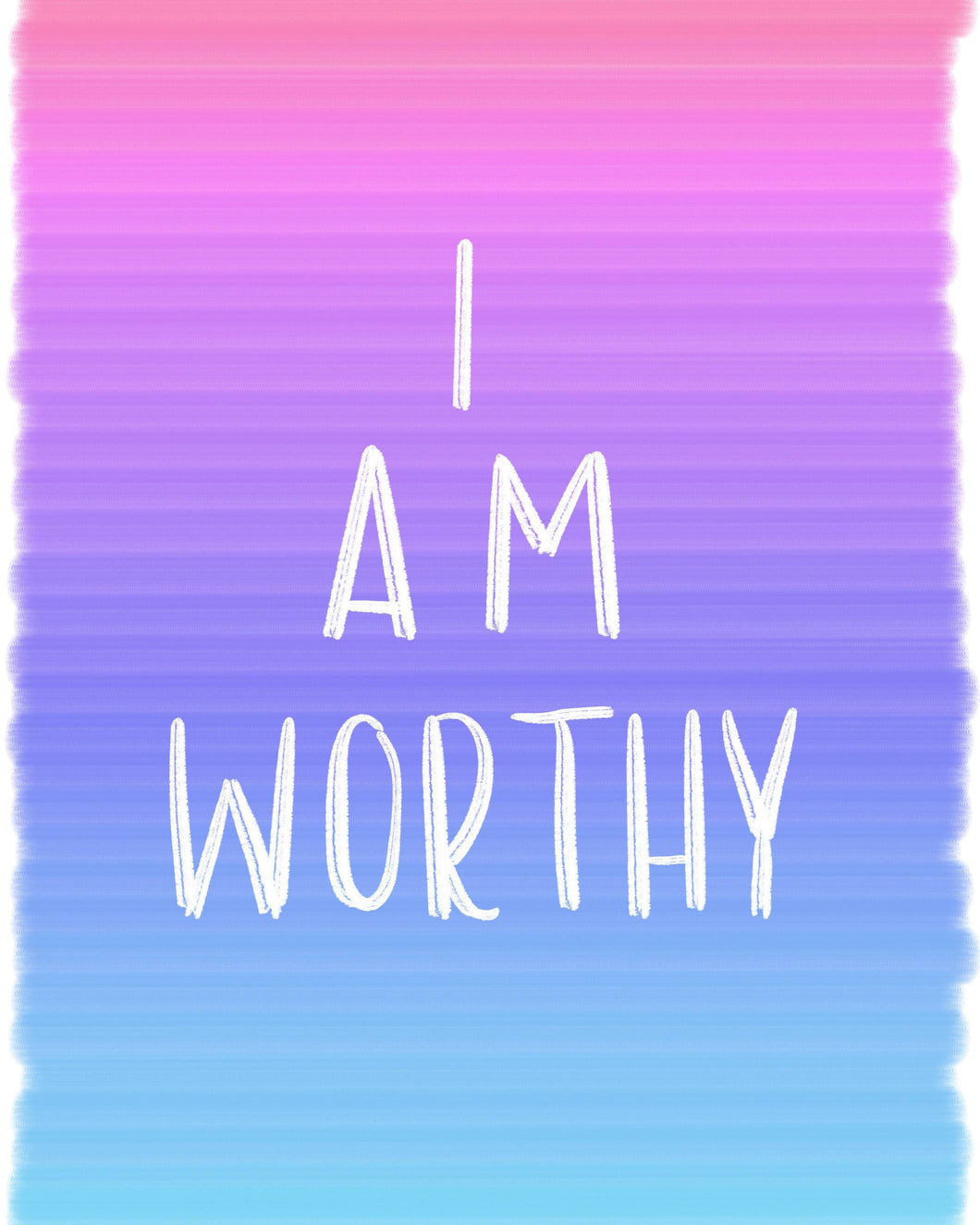 I Am Worthy Ombre Digital Print