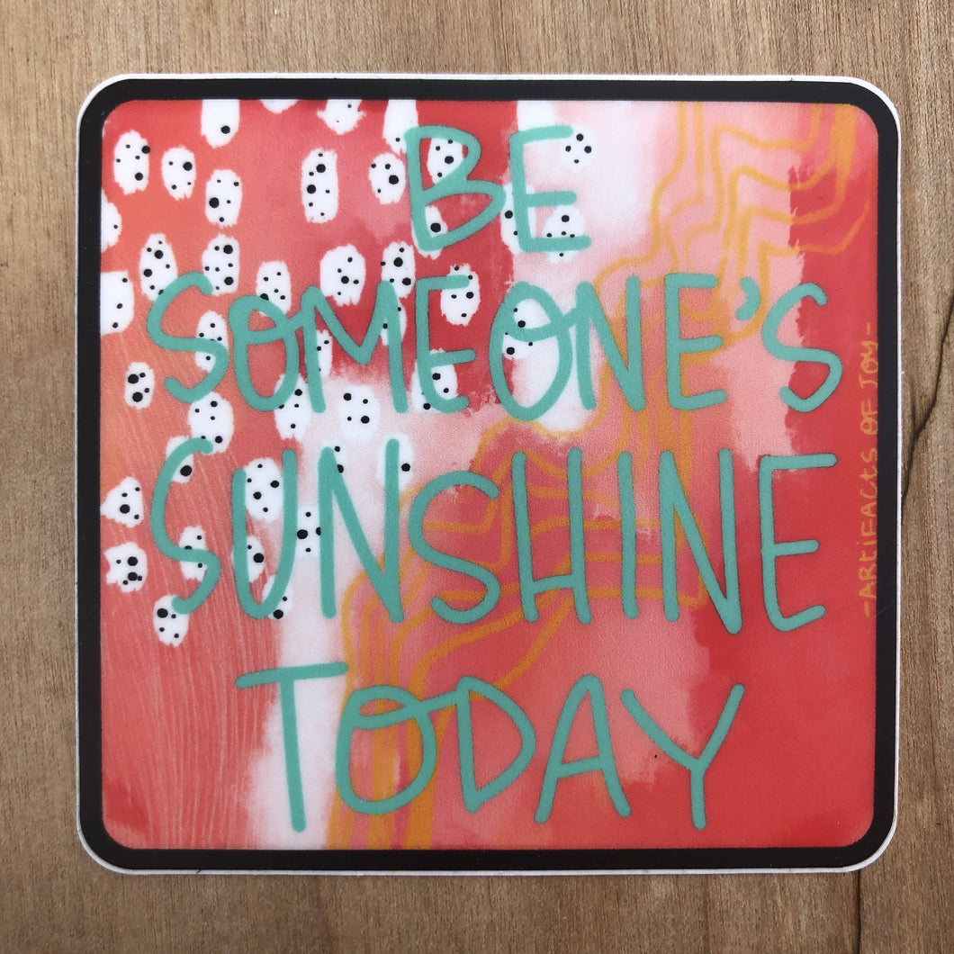 Be Someone's Sunshine Sticker