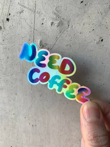 Need Coffee Holographic Sticker