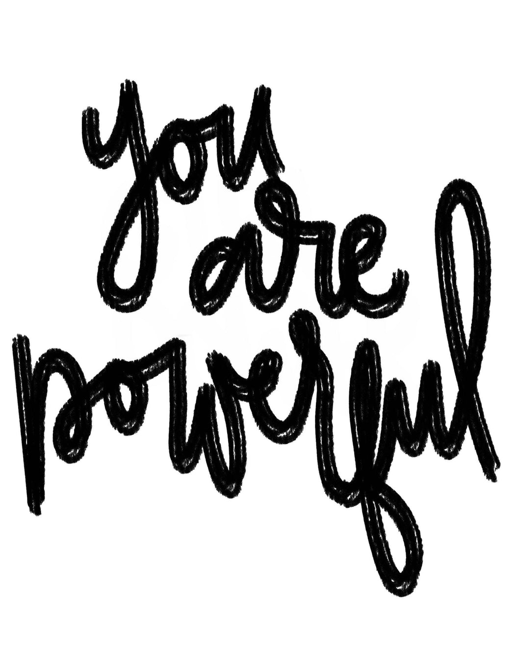 You Are Powerful Hand Lettered Digital Print