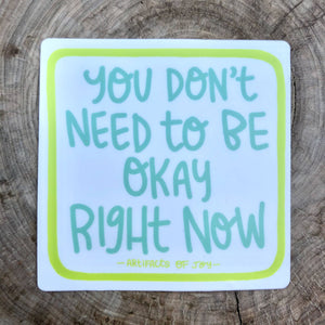 You don't need to be Okay Sticker