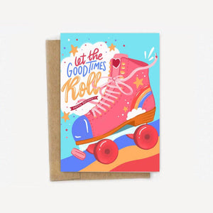 Let The Good Times Roll Birthday Card - Roller Skate - Derby - Pun - Sweet A2 Greeting Card - Cute - Rainbow - Partner - Pink - 80s