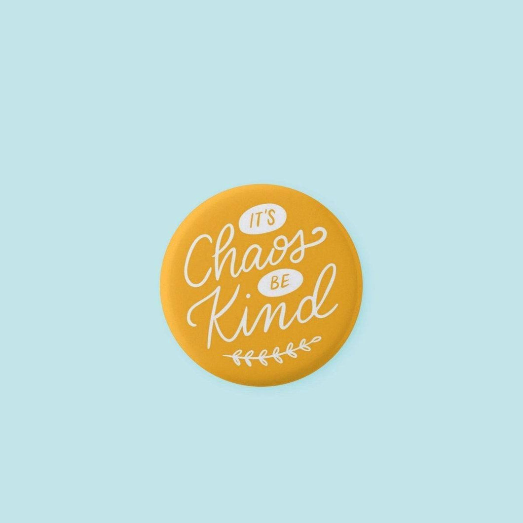 "It's Chaos Be Kind Buttons - Pin Back Buttons - 1.25"" - Michelle McNamara - True Crime - GSK"