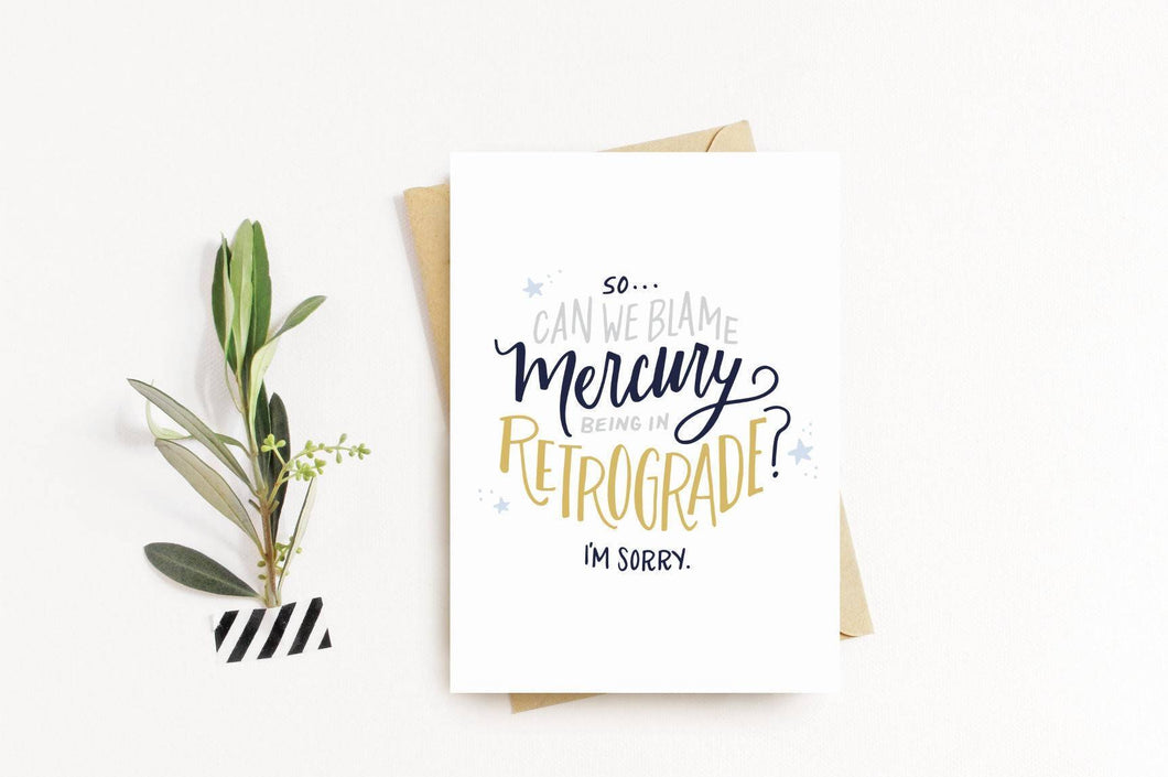 Mercury in Retrograde - I'm Sorry Card - Couple - Friend - Apology - Sweet A2 Greeting Card
