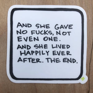 She gave no fucks and lived happily ever after Sticker
