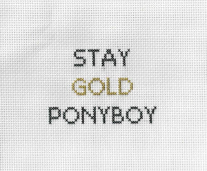 Stay Gold Ponyboy - Cross Stitch