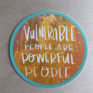 Vulnerable People are Powerful Sticker