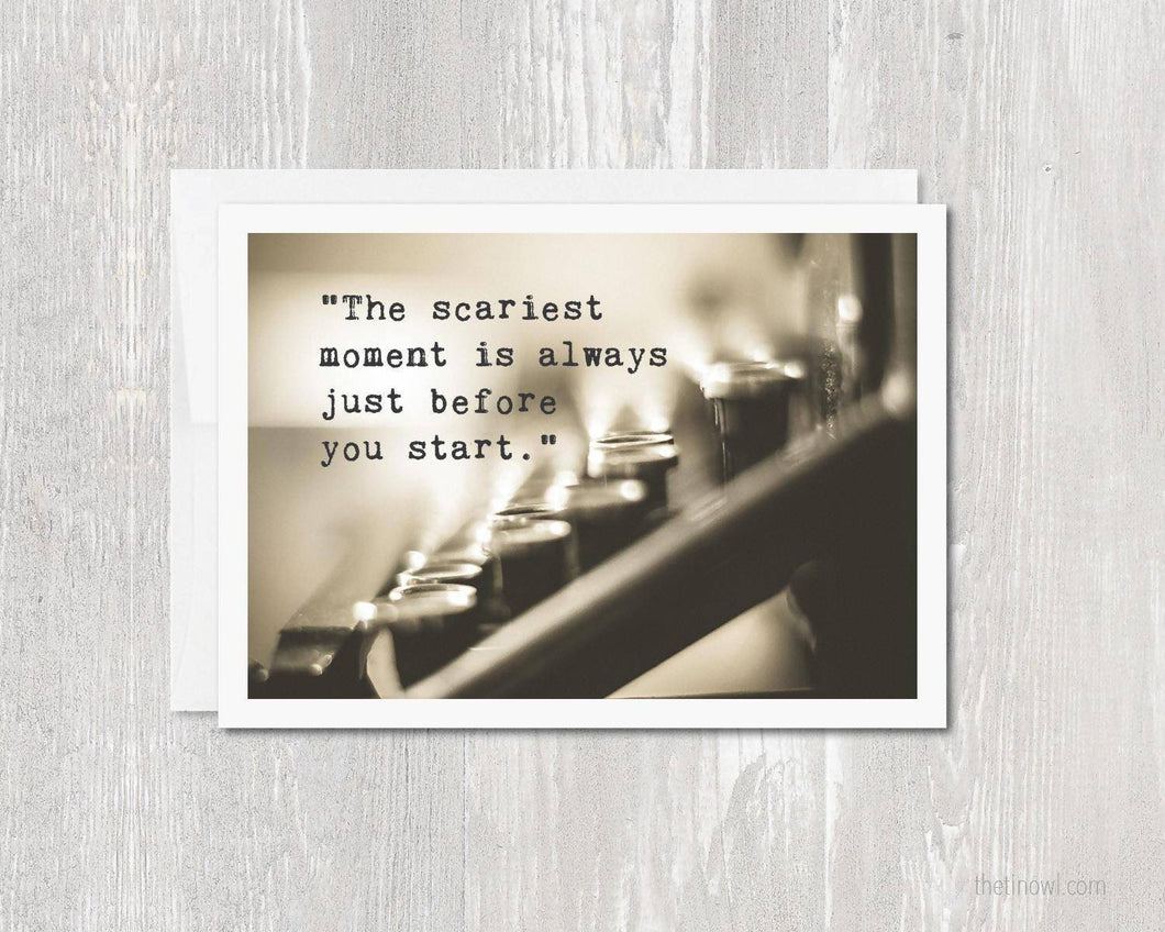Greeting Card - The Scariest Moment Is Always Just Before You Start
