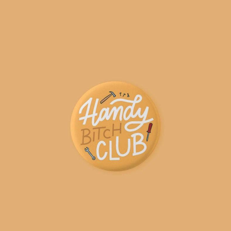 "Handy Bitch Club - Button Pins - 1.25"" - Feminist - Feminism - DIY - Craft - Tools - Independent"