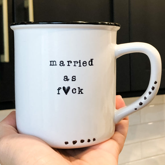 Married as f<3ck mug