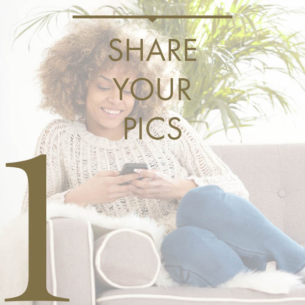 Step #1: Share Your Pictures